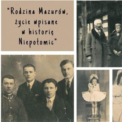 """""""Rodzina Mazurów, życie wpisane w historię Niepołomic"""""""